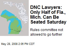 DNC Lawyers: Only Half of Fla., Mich. Can Be Seated Saturday