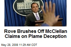 Rove Brushes Off McClellan Claims on Plame Deception