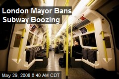 London Mayor Bans Subway Boozing