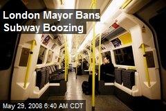 London Mayor Bans Subway Boozing