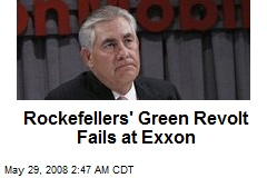 Rockefellers' Green Revolt Fails at Exxon