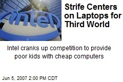 Strife Centers on Laptops for Third World