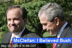 McClellan: I Believed Bush