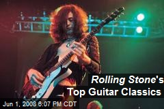 Rolling Stone 's Top Guitar Classics