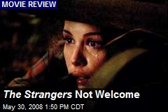 The Strangers Not Welcome