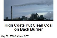 High Costs Put Clean Coal on Back Burner