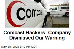Comcast Hackers: Company Dismissed Our Warning
