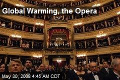 Global Warming, the Opera