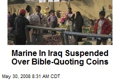 Marine In Iraq Suspended Over Bible-Quoting Coins