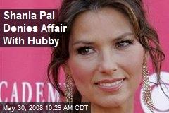 Shania Pal Denies Affair With Hubby