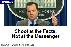Shoot at the Facts, Not at the Messenger