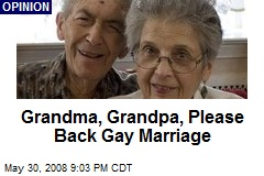 Grandma, Grandpa, Please Back Gay Marriage