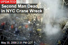 Second Man Dead in NYC Crane Wreck