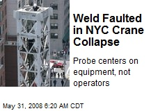 Weld Faulted in NYC Crane Collapse