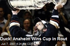 Duck! Anaheim Wins Cup in Rout