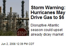 Storm Warning: Hurricanes May Drive Gas to $6