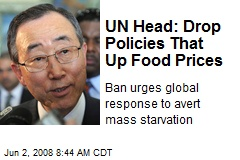 UN Head: Drop Policies That Up Food Prices