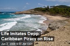 Life Imitates Depp: Caribbean Piracy on Rise