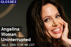 Angelina: Woman, Uninterrupted