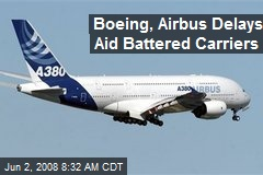 Boeing, Airbus Delays Aid Battered Carriers