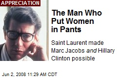The Man Who Put Women in Pants