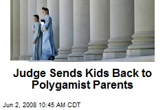Judge Sends Kids Back to Polygamist Parents