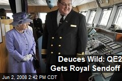 Deuces Wild: QE2 Gets Royal Sendoff