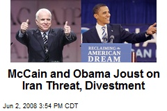 McCain and Obama Joust on Iran Threat, Divestment