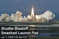 Shuttle Blastoff Smashed Launch Pad