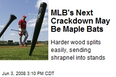 MLB's Next Crackdown May Be Maple Bats