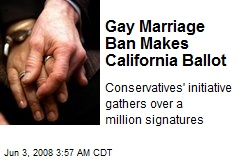 Gay Marriage Ban Makes California Ballot