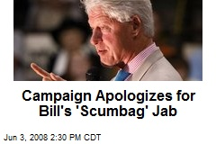 Campaign Apologizes for Bill's 'Scumbag' Jab