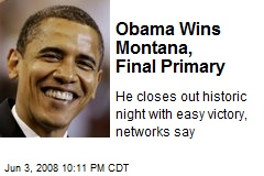 Obama Wins Montana, Final Primary