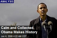 Calm and Collected, Obama Makes History