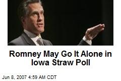 Romney May Go It Alone in Iowa Straw Poll