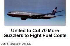 United to Cut 70 More Guzzlers to Fight Fuel Costs