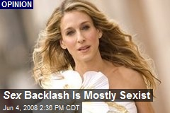 Sex Backlash Is Mostly Sexist