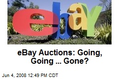 eBay Auctions: Going, Going ... Gone?