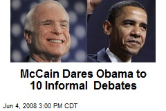 McCain Dares Obama to 10 Informal Debates