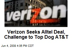 Verizon Seeks Alltel Deal, Challenge to Top Dog AT&T