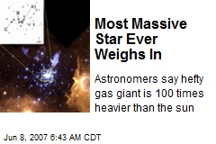 Most Massive Star Ever Weighs In