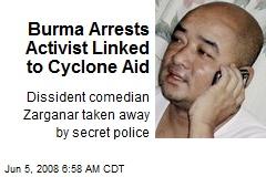 Burma Arrests Activist Linked to Cyclone Aid