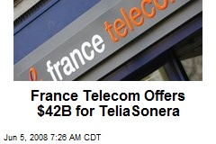 France Telecom Offers $42B for TeliaSonera