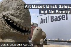 Art Basel: Brisk Sales, but No Frenzy