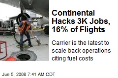 Continental Hacks 3K Jobs, 16% of Flights