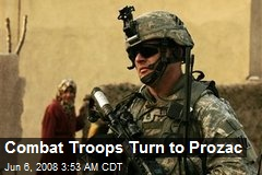 Combat Troops Turn to Prozac