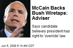 McCain Backs Bush Wiretaps: Adviser