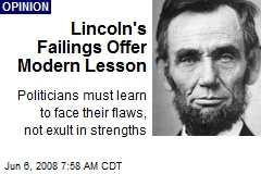 Lincoln's Failings Offer Modern Lesson