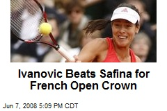 Ivanovic Beats Safina for French Open Crown