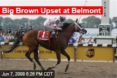 Big Brown Upset at Belmont